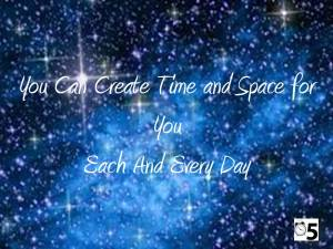 You Can Create Time and Space for You