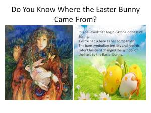 Do You Know Where the Easter Bunny Came